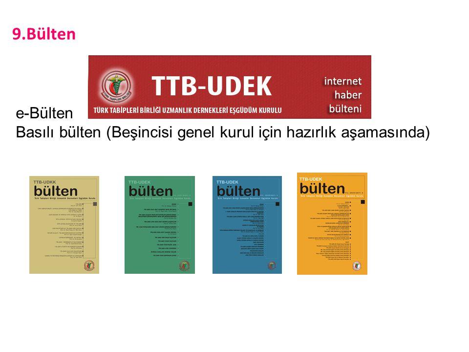 9.Bülten e-Bülten Basılı bülten (Beşincisi genel kurul için hazırlık aşamasında)