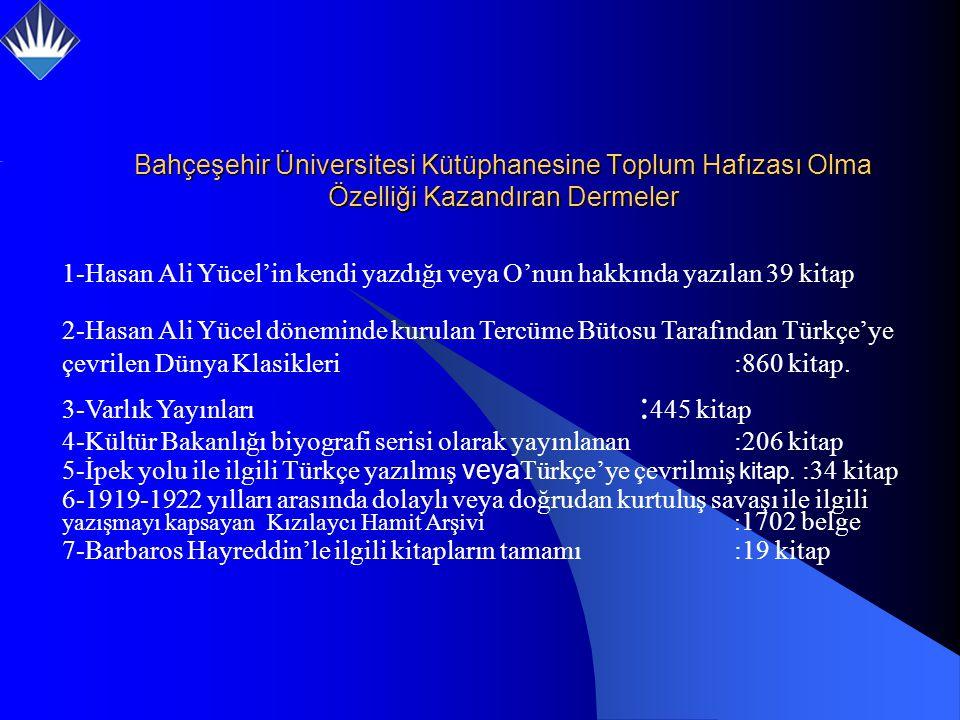 1-Hasan Ali Yücel'in kendi yazdığı veya O'nun hakkında yazılan 39 kitap 2-Hasan Ali Yücel döneminde kurulan Tercüme Bütosu Tarafından Türkçe'ye çevrilen Dünya Klasikleri:860 kitap.