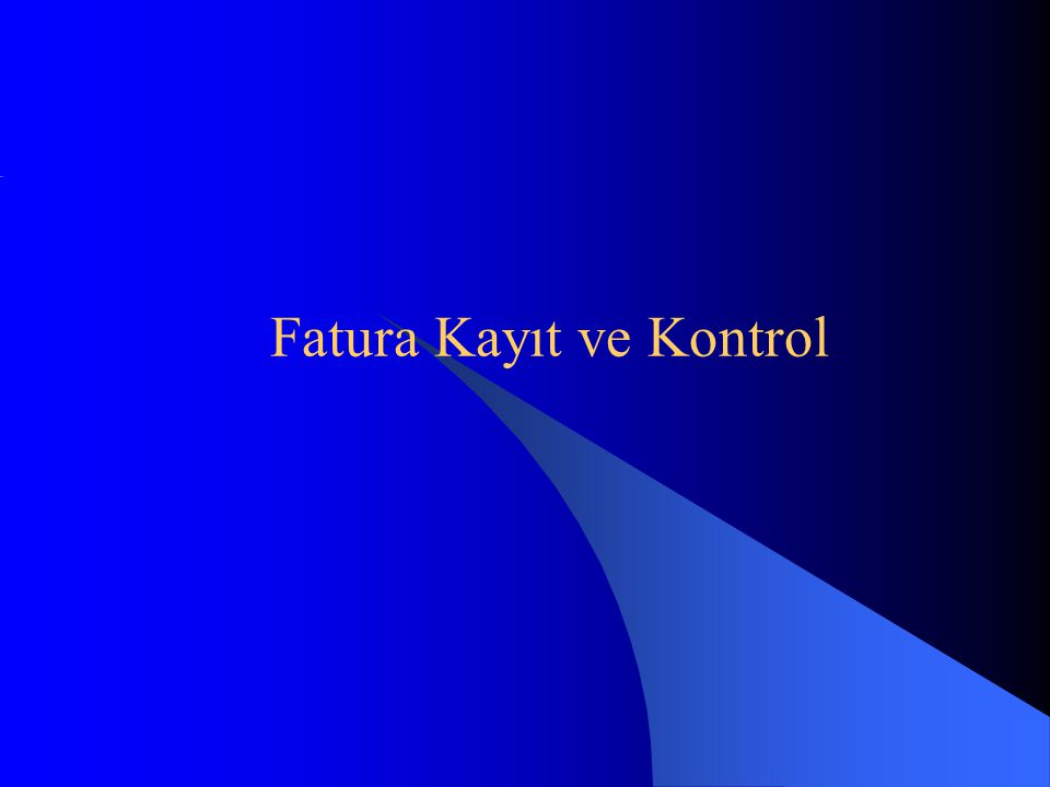 Fatura Kayıt ve Kontrol