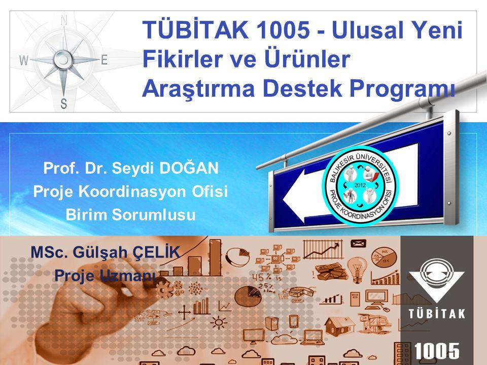 LOGO TÜBİTAK 1005 - Ulusal Yeni Fikirler ve Ürünler Araştırma Destek Programı Prof.