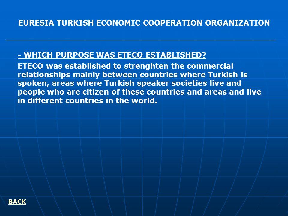 EURESIA TURKISH ECONOMIC COOPERATION ORGANIZATION - WHICH PURPOSE WAS ETECO ESTABLISHED.
