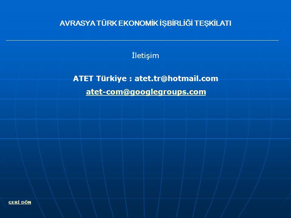 AVRASYA TÜRK EKONOMİK İŞBİRLİĞİ TEŞKİLATI İletişim ATET Türkiye : atet.tr@hotmail.com GERİ DÖN atet-com@googlegroups.com