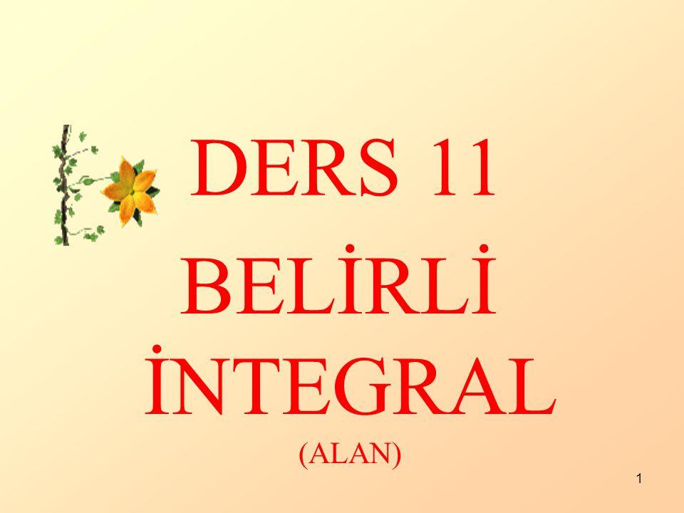 1 DERS 11 BELİRLİ İNTEGRAL (ALAN)