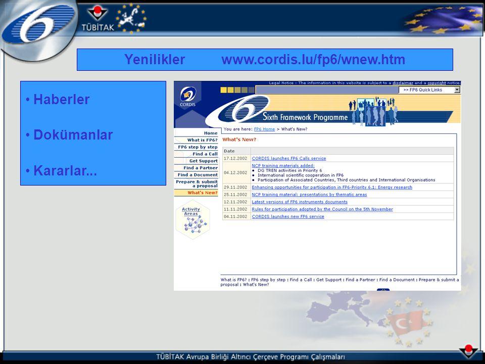 Haberler Dokümanlar Kararlar... Yenilikler www.cordis.lu/fp6/wnew.htm