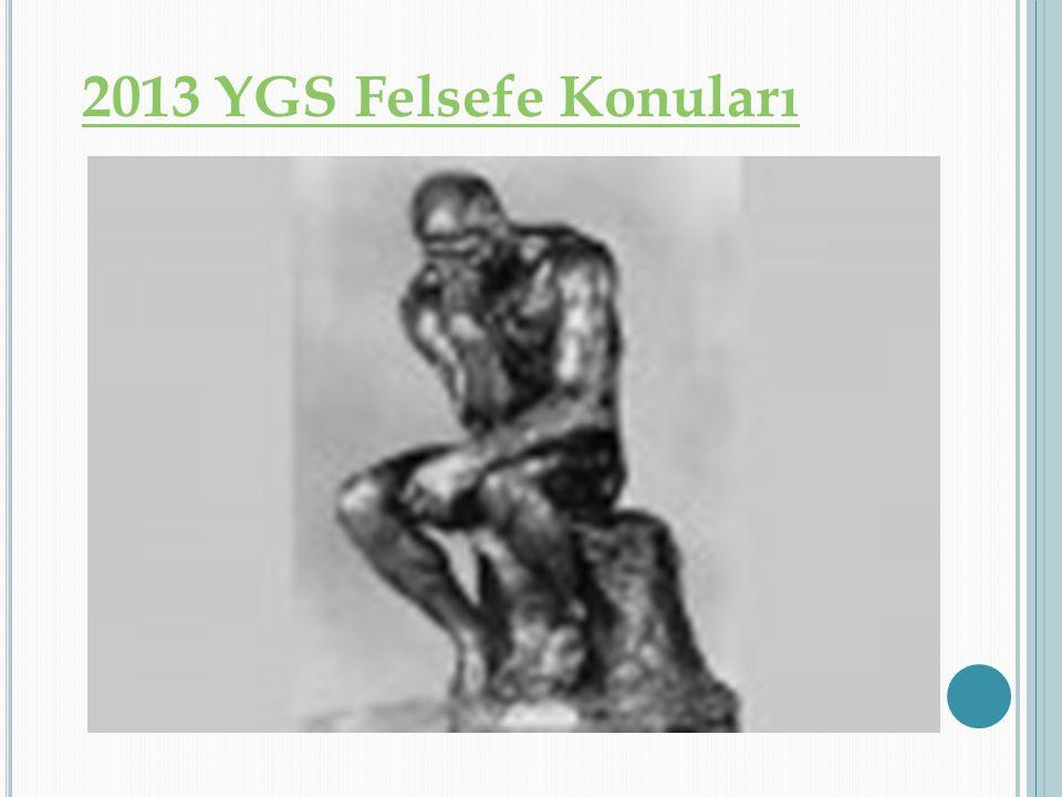 2013 YGS Felsefe Konuları