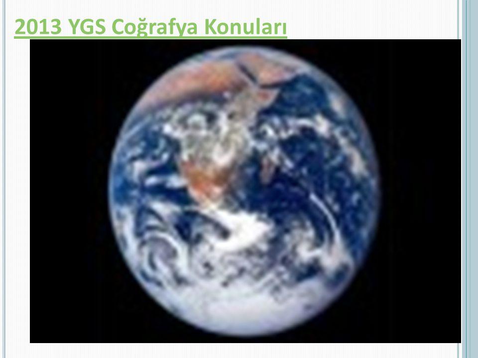 2013 YGS Coğrafya Konuları