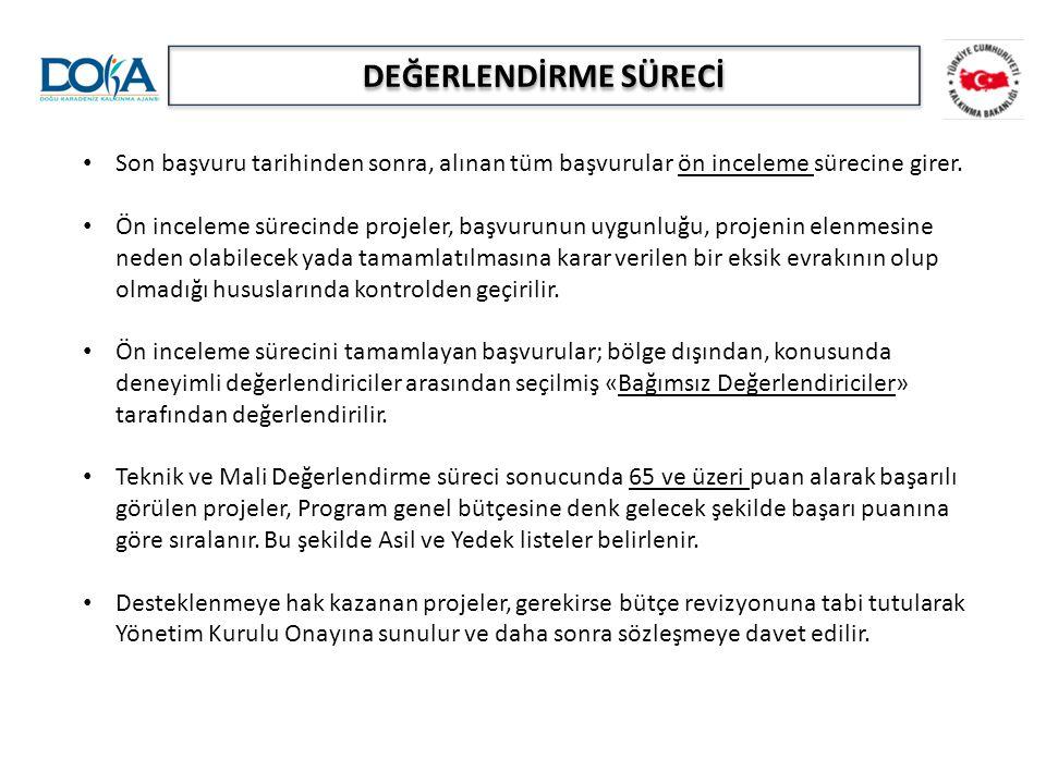 Ön inceleme Teknik ve mali değerlendirme Genel Sekreterlik görüşü Yönetim Kurulu Onayı Sözleşmelerin İmzalanması Son başvuru tarihinden sonra, alınan
