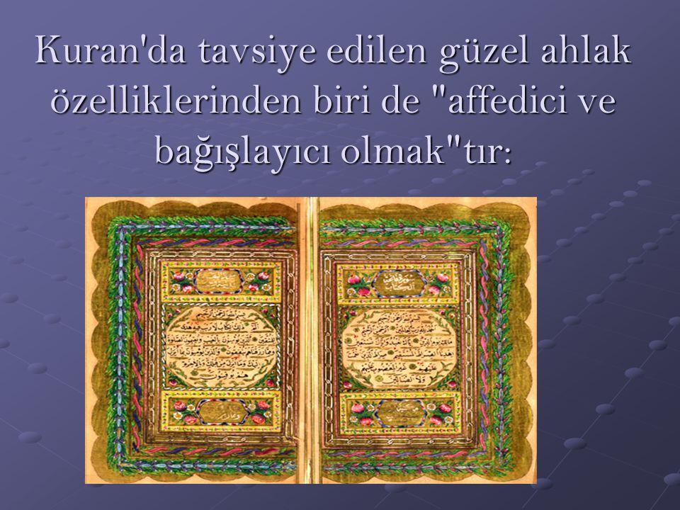 Kuran'da tavsiye edilen güzel ahlak özelliklerinden biri de