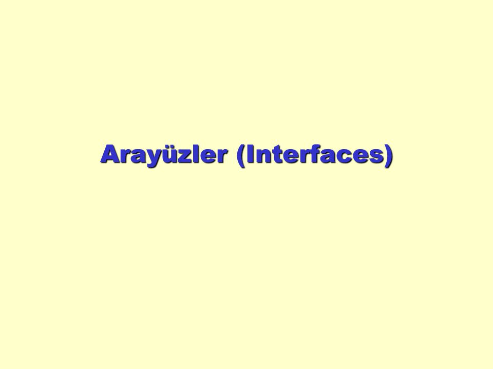 Arayüzler (Interfaces)