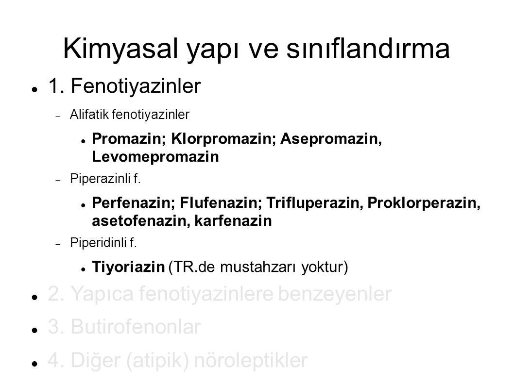 Kimyasal yapı ve sınıflandırma 1. Fenotiyazinler  Alifatik fenotiyazinler Promazin; Klorpromazin; Asepromazin, Levomepromazin  Piperazinli f. Perfen