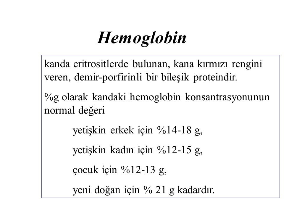 Hemoglobin kanda eritrositlerde bulunan, kana kırmızı rengini veren, demir-porfirinli bir bileşik proteindir. %g olarak kandaki hemoglobin konsantrasy