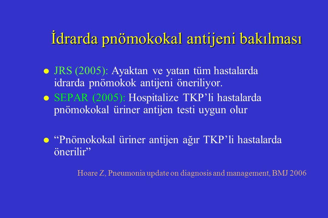 İdrarda pnömokokal antijeni bakılması l JRS (2005): Ayaktan ve yatan tüm hastalarda idrarda pnömokok antijeni öneriliyor. l SEPAR (2005): Hospitalize
