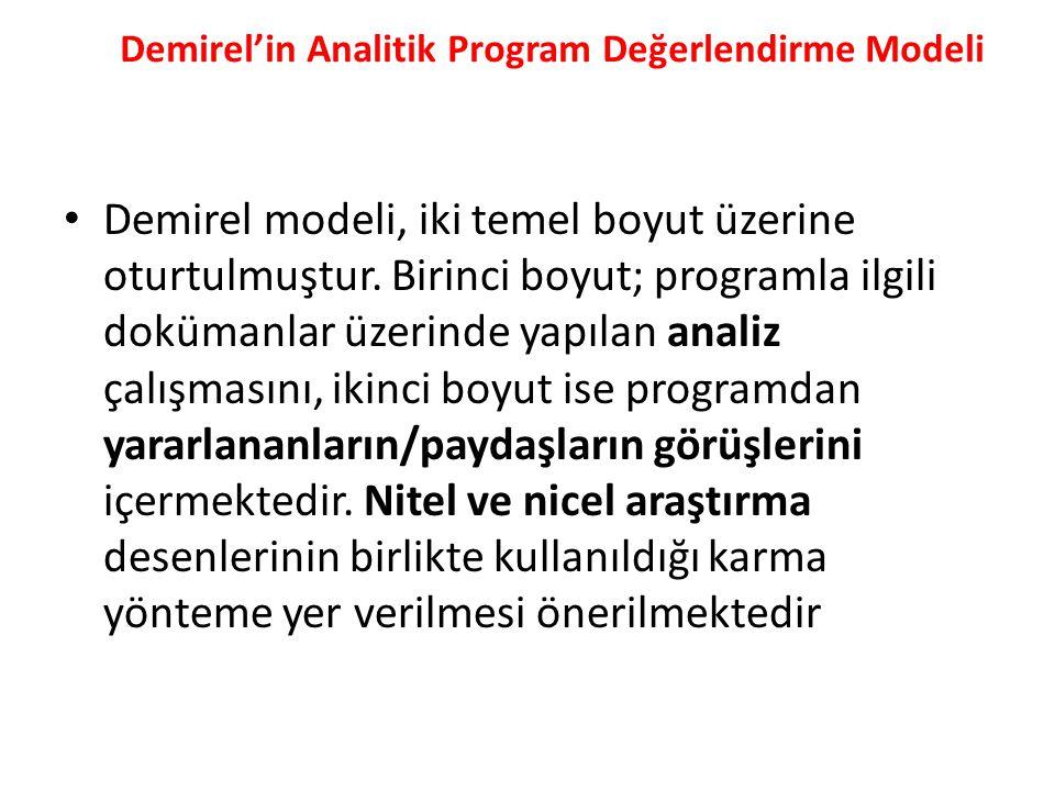 Demirel'in Analitik Program Değerlendirme Modeli Demirel modeli, iki temel boyut üzerine oturtulmuştur.
