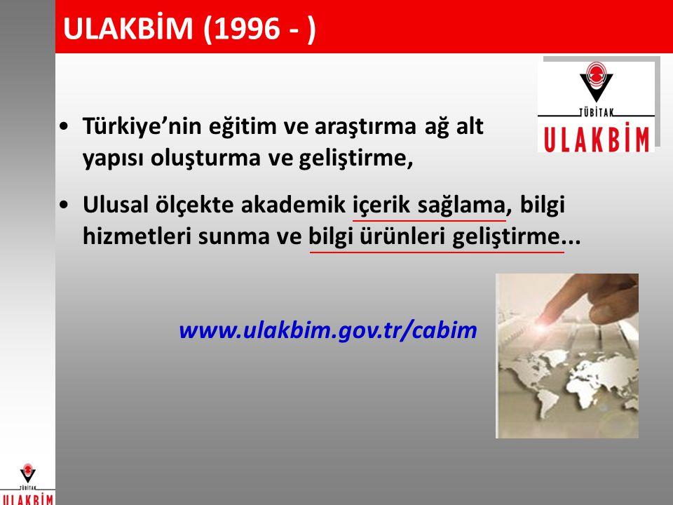 ULAKBİM (1996 - ) Türkiye'nin eğitim ve araştırma ağ alt yapısı oluşturma ve geliştirme, Ulusal ölçekte akademik içerik sağlama, bilgi hizmetleri sunm