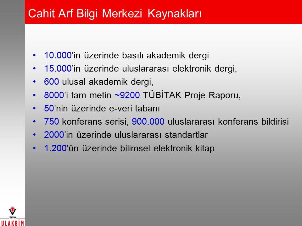 10.000'in üzerinde basılı akademik dergi 15.000'in üzerinde uluslararası elektronik dergi, 600 ulusal akademik dergi, 8000'i tam metin ~9200 TÜBİTAK P