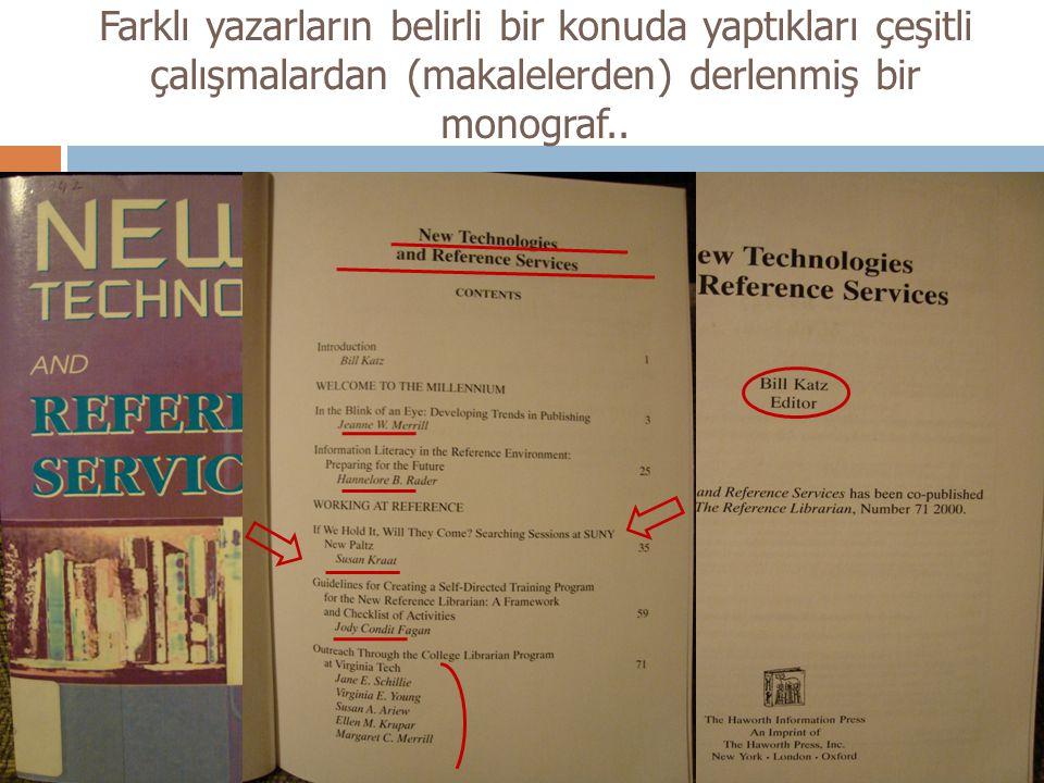 Farklı yazarların belirli bir konuda yaptıkları çeşitli çalışmalardan (makalelerden) derlenmiş bir monograf..