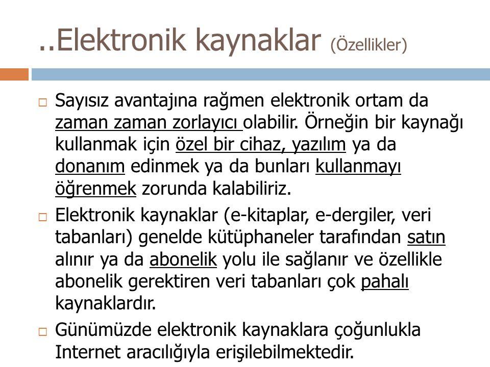  Sayısız avantajına rağmen elektronik ortam da zaman zaman zorlayıcı olabilir.
