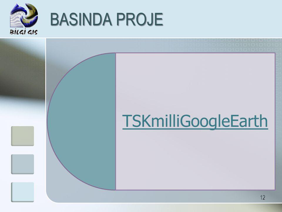12 BASINDA PROJE TSKmilliGoogleEarth