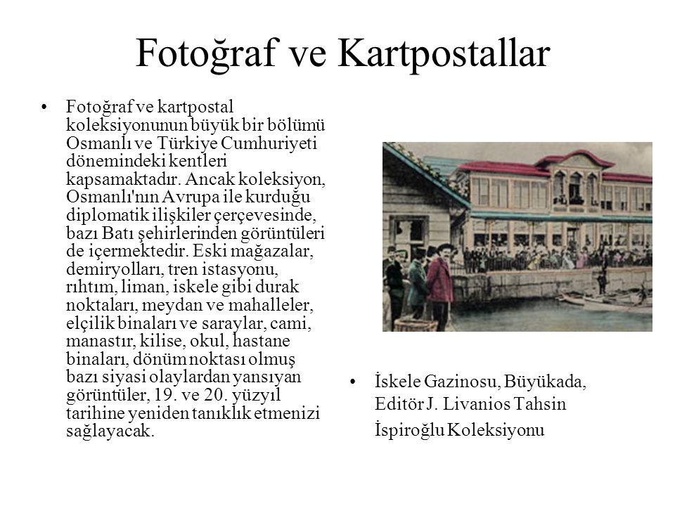 Fotoğraf ve Kartpostallar Fotoğraf ve kartpostal koleksiyonunun büyük bir bölümü Osmanlı ve Türkiye Cumhuriyeti dönemindeki kentleri kapsamaktadır. An