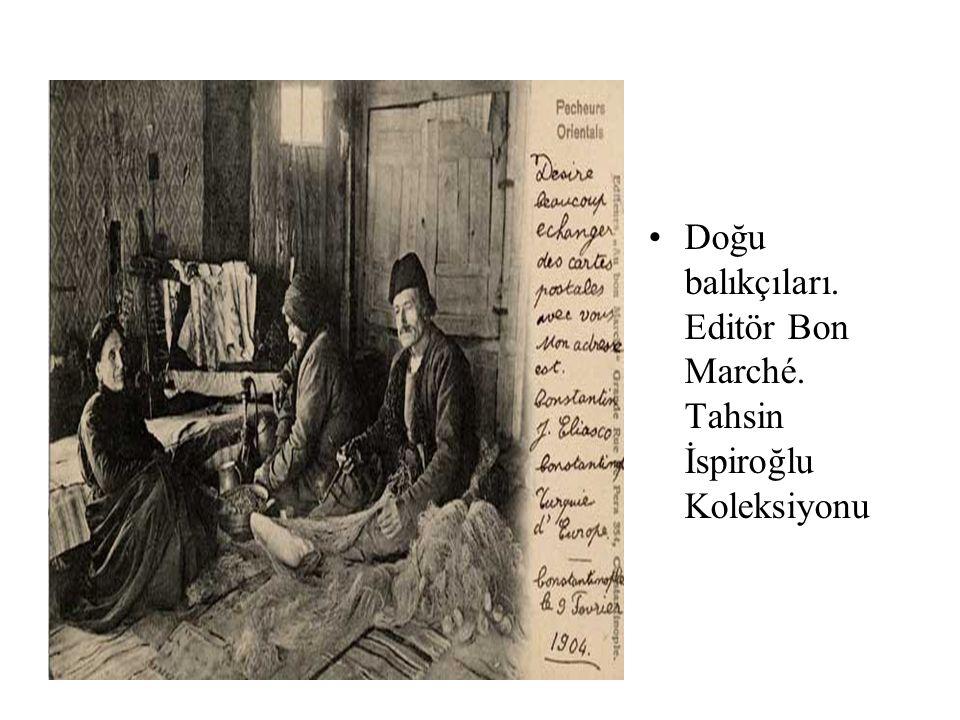 Doğu balıkçıları. Editör Bon Marché. Tahsin İspiroğlu Koleksiyonu