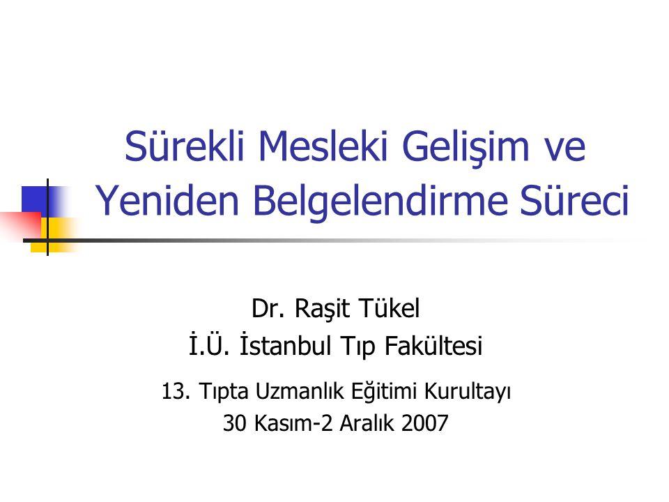 Sürekli Mesleki Gelişim ve Yeniden Belgelendirme Süreci Dr.