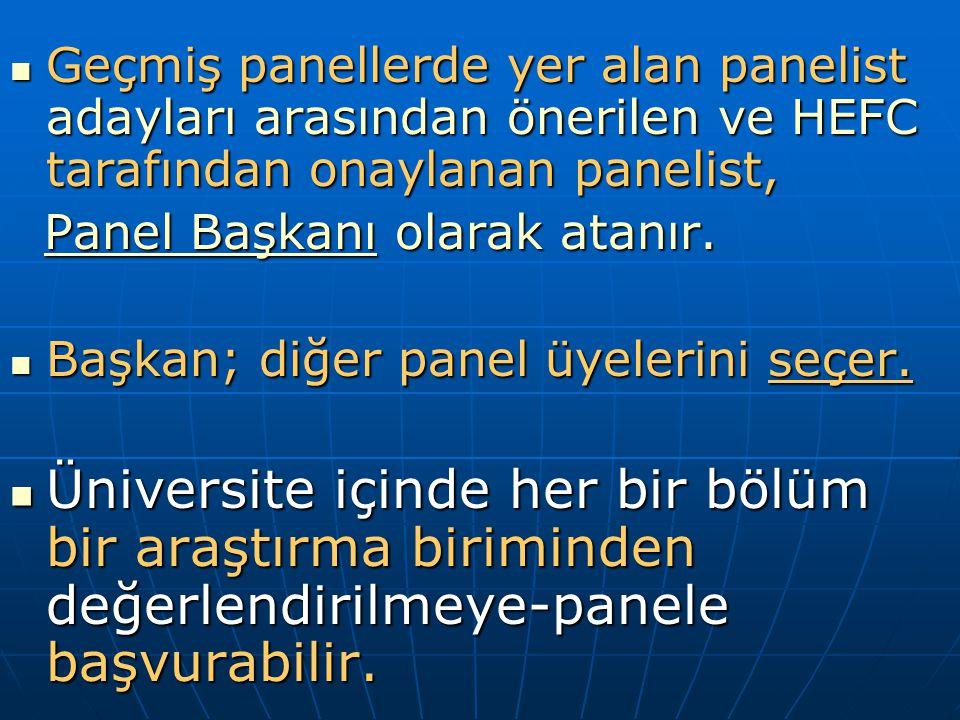 Geçmiş panellerde yer alan panelist adayları arasından önerilen ve HEFC tarafından onaylanan panelist, Geçmiş panellerde yer alan panelist adayları arasından önerilen ve HEFC tarafından onaylanan panelist, Panel Başkanı olarak atanır.