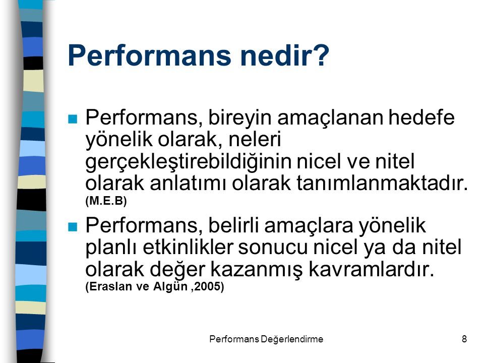 8 Performans nedir.