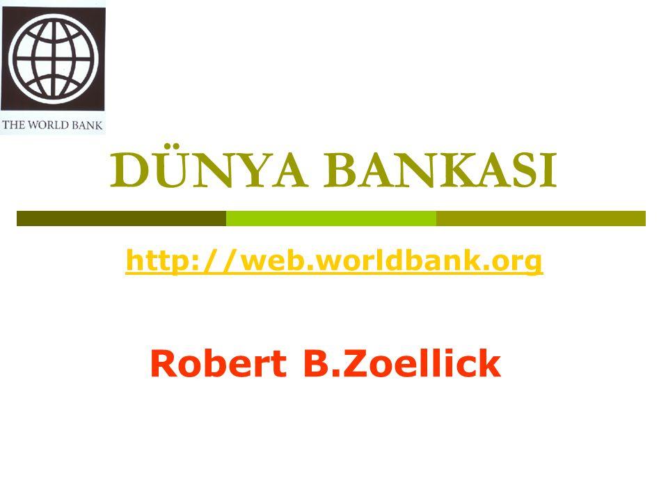 DÜNYA BANKASI Geçiş ve gelişmekte olan ülkeler için dünyanın en büyük finansman ve bilgi kaynaklarından biridir.