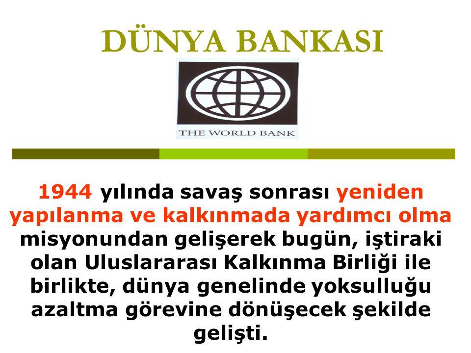 DÜNYA BANKASININ ÇALIŞMA BİÇİMLERİ Dünya Bankası aynı zamanda sağlık, eğitim, beslenme, mali hizmetler, adalet, hukuk ve çevre konularında danışmanlık yapan özel departmanlara da sahiptir.