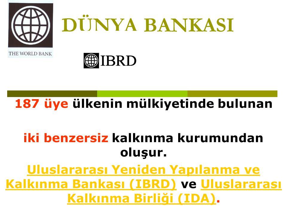 DÜNYA BANKASI Dünya Bankası Grubunu oluşturan beş farklı kurumdan oluşur.