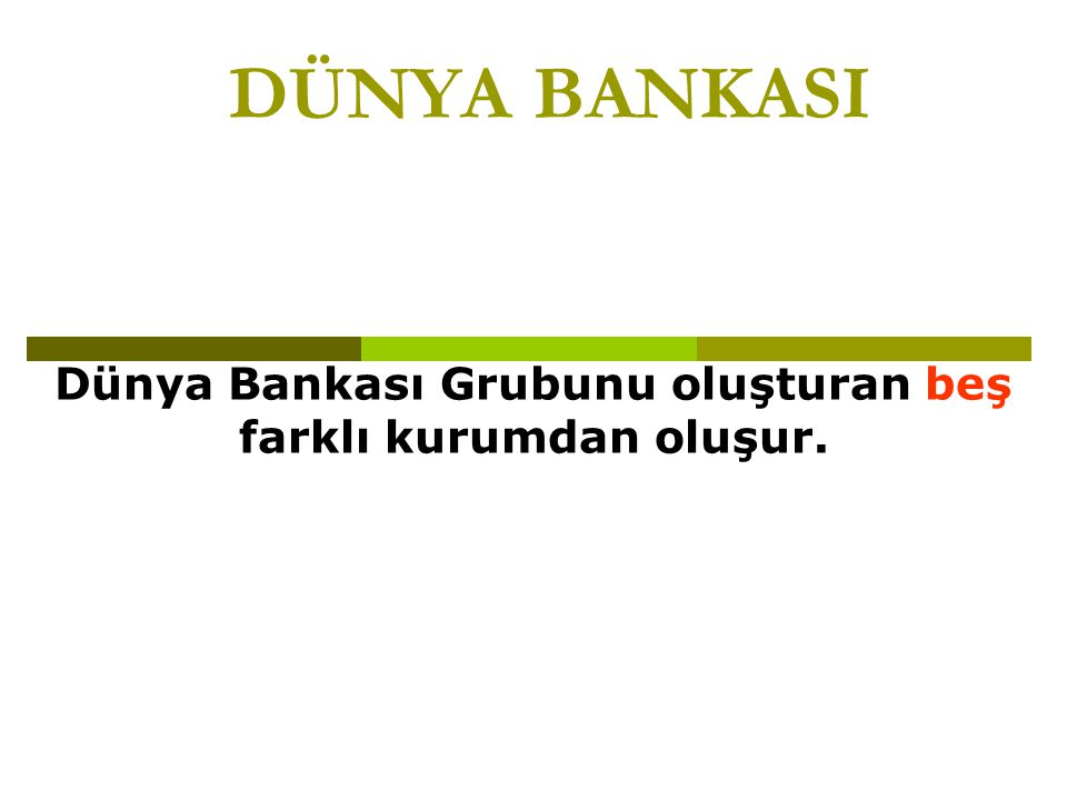 DÜNYA BANKASININ ÇALIŞMA BİÇİMLERİ Dünya Bankası ayrıca uluslararası kalkınma hakkında bilgileri paylaşmak için veritabanları ve ağlar geliştirir ve muhafaza eder.