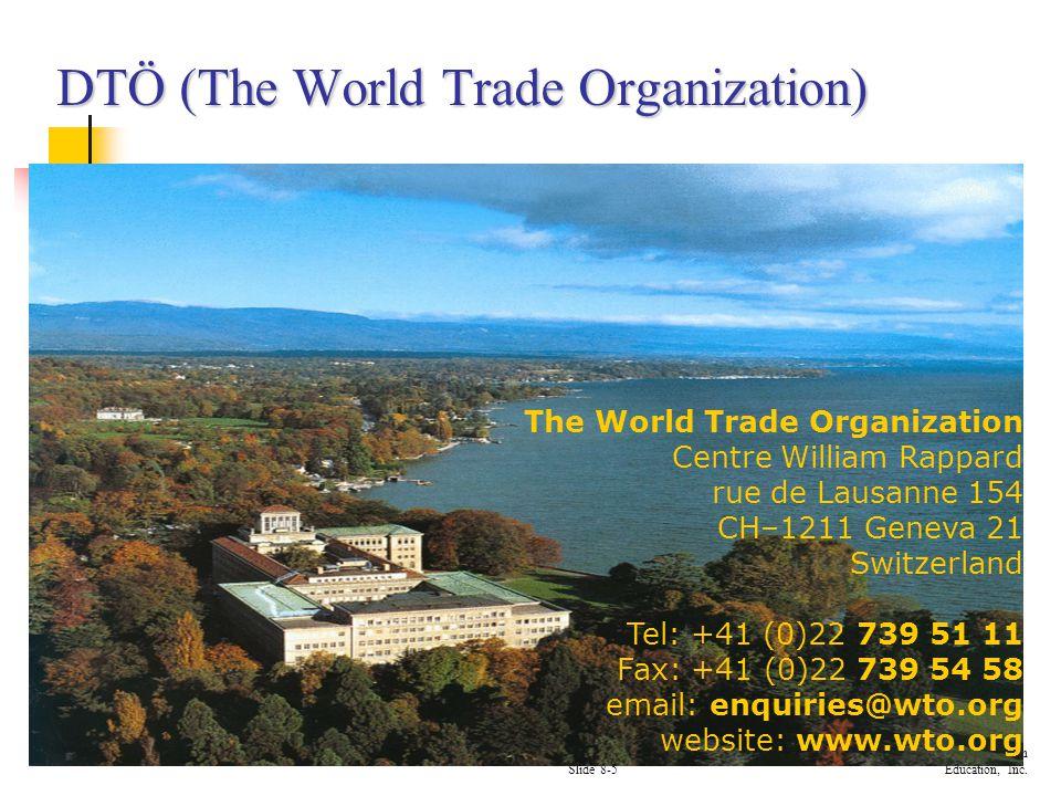Dünya Ticaret Örgütü (DTÖ-WTO) WTO, 1 Ocak 1995 te kurulmuştur.