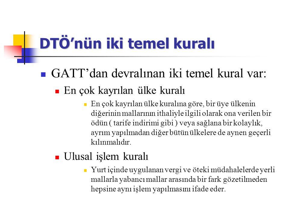 DTÖ'nün iki temel kuralı GATT'dan devralınan iki temel kural var: En çok kayrılan ülke kuralı En çok kayrılan ülke kuralına göre, bir üye ülkenin diğe