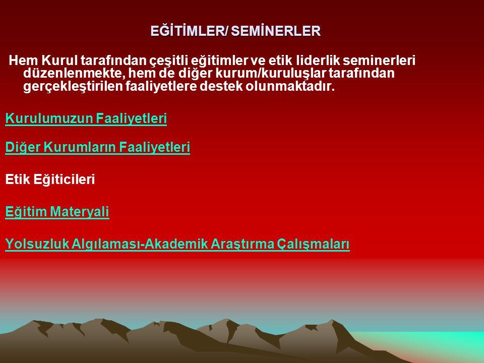 Hem Kurul tarafından çeşitli eğitimler ve etik liderlik seminerleri düzenlenmekte, hem de diğer kurum/kuruluşlar tarafından gerçekleştirilen faaliyetl