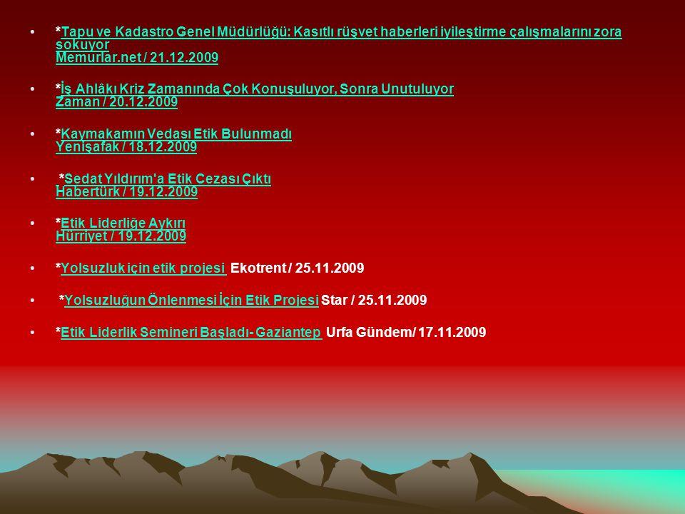 *Tapu ve Kadastro Genel Müdürlüğü: Kasıtlı rüşvet haberleri iyileştirme çalışmalarını zora sokuyor Memurlar.net / 21.12.2009Tapu ve Kadastro Genel Müd