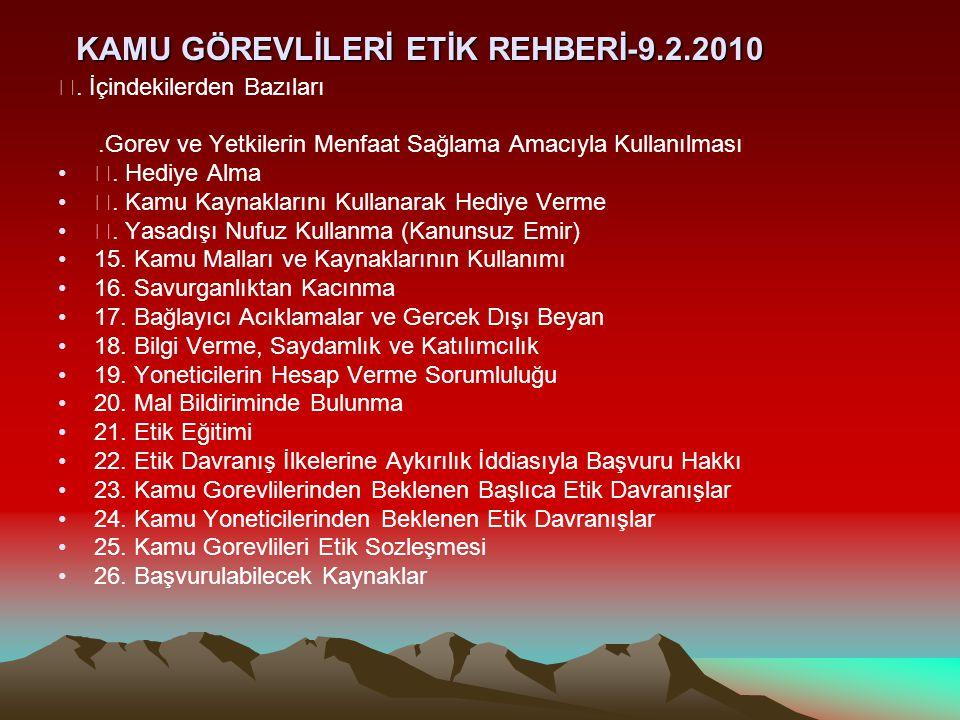 """KAMU GÖREVLİLERİ ETİK REHBERİ-9.2.2010 """". İçindekilerden Bazıları.Gorev ve Yetkilerin Menfaat Sağlama Amacıyla Kullanılması """". Hediye Alma """". Kamu Kay"""