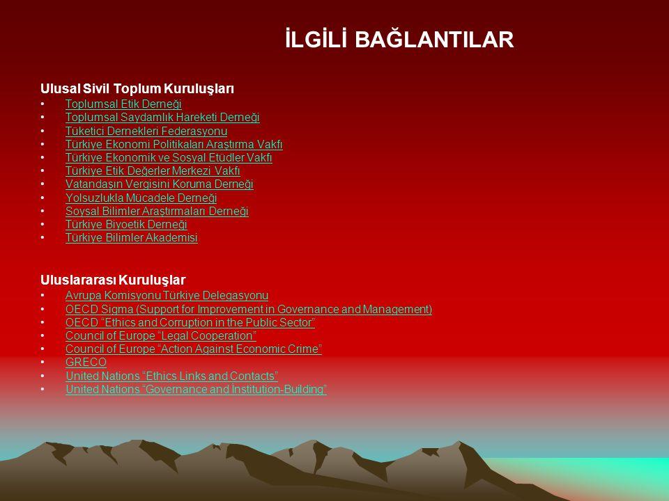 İLGİLİ BAĞLANTILAR Ulusal Sivil Toplum Kuruluşları Toplumsal Etik Derneği Toplumsal Saydamlık Hareketi Derneği Tüketici Dernekleri Federasyonu Türkiye