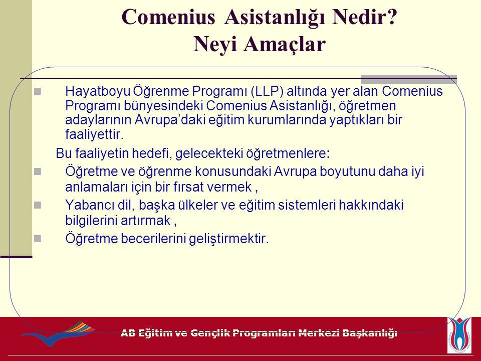 AB Eğitim ve Gençlik Programları Merkezi Başkanlığı Comenius Asistanlığından Kimler Yararlanabilir.