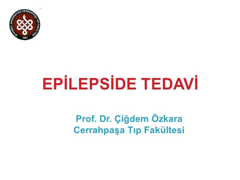 Prof. Dr. Çiğdem Özkara Cerrahpaşa Tıp Fakültesi