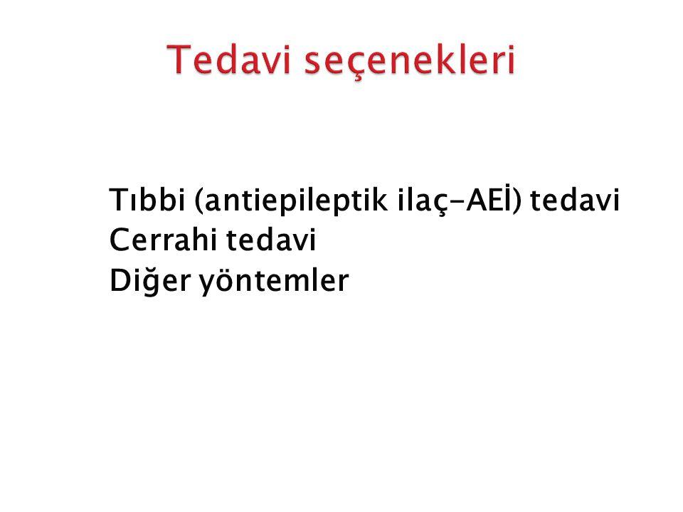 1. Tıbbi (antiepileptik ilaç-AEİ) tedavi 2. Cerrahi tedavi 3. Diğer yöntemler