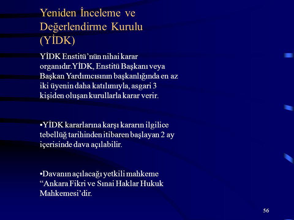 56 Yeniden İnceleme ve Değerlendirme Kurulu (YİDK) YİDK Enstitü'nün nihai karar organıdır.YİDK, Enstitü Başkanı veya Başkan Yardımcısının başkanlığınd