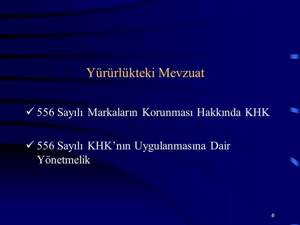7 556 SAYILI MARKALARIN KORUNMASI HAKKINDA KHK'nin KAYNAKLARI 2008/95/EC (Eski 89/104) sayılı Avrupa Topluluğu Direktifi ile getirilen hükümler.