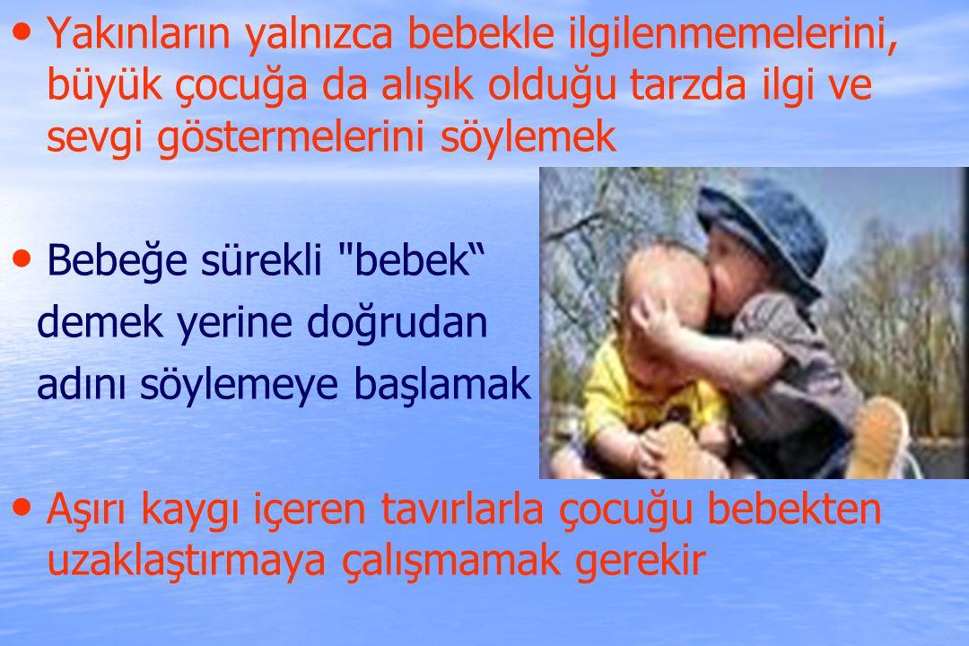 Bebeğe zarar vermesine izin verilmeyeceği kesin bir dille anlatılmalıdır.