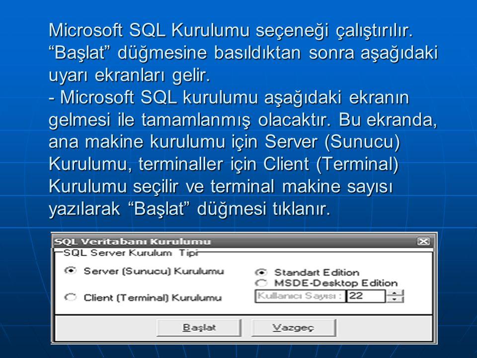 """Microsoft SQL Kurulumu seçeneği çalıştırılır. """"Başlat"""" düğmesine basıldıktan sonra aşağıdaki uyarı ekranları gelir. - Microsoft SQL kurulumu aşağıdaki"""