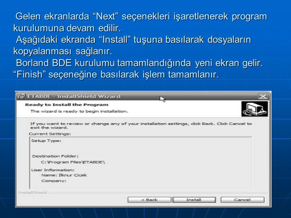 Gelen ekranlarda Next seçenekleri işaretlenerek program kurulumuna devam edilir.