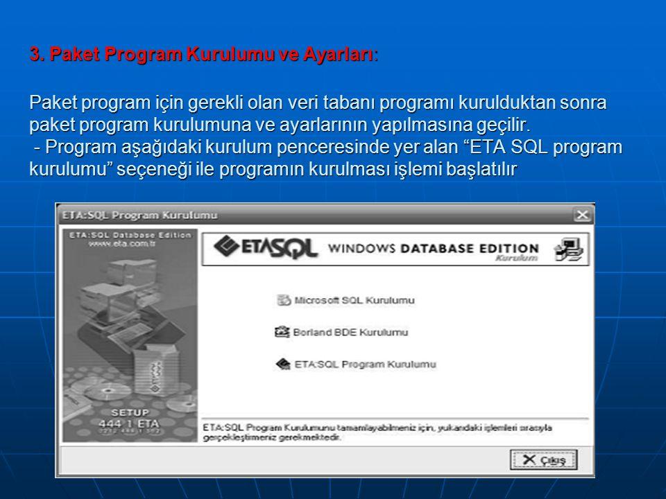 3. Paket Program Kurulumu ve Ayarları: Paket program için gerekli olan veri tabanı programı kurulduktan sonra paket program kurulumuna ve ayarlarının