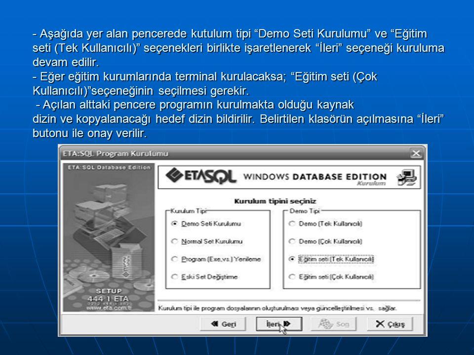 """- Aşağıda yer alan pencerede kutulum tipi """"Demo Seti Kurulumu"""" ve """"Eğitim seti (Tek Kullanıcılı)"""" seçenekleri birlikte işaretlenerek """"İleri"""" seçeneği"""