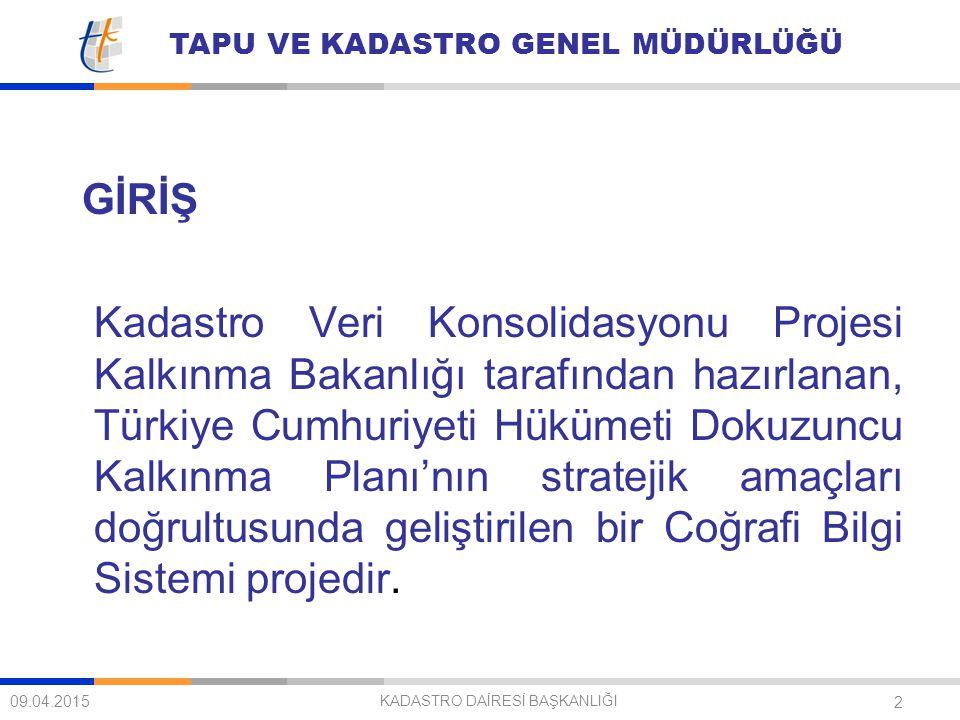TAPU VE KADASTRO GENEL MÜDÜRLÜĞÜ 2 GİRİŞ Kadastro Veri Konsolidasyonu Projesi Kalkınma Bakanlığı tarafından hazırlanan, Türkiye Cumhuriyeti Hükümeti D