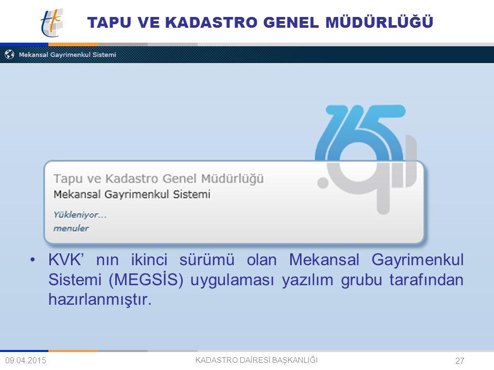 TAPU VE KADASTRO GENEL MÜDÜRLÜĞÜ 27 KVK' nın ikinci sürümü olan Mekansal Gayrimenkul Sistemi (MEGSİS) uygulaması yazılım grubu tarafından hazırlanmışt