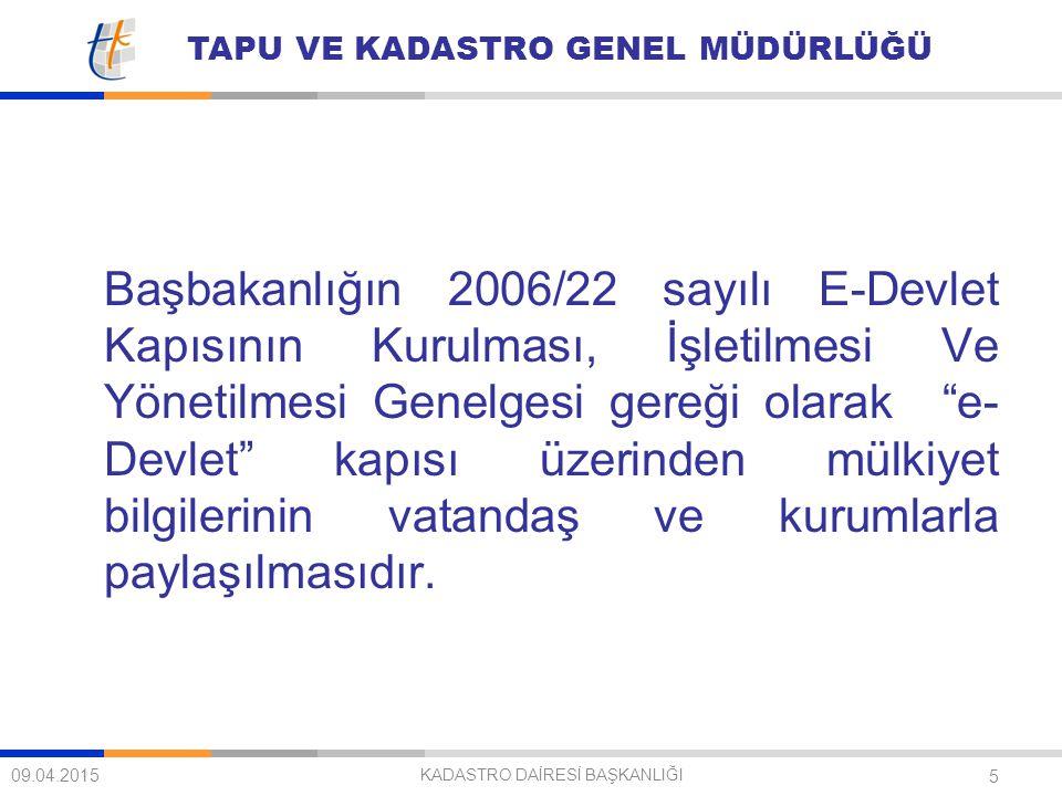 """TAPU VE KADASTRO GENEL MÜDÜRLÜĞÜ 5 Başbakanlığın 2006/22 sayılı E-Devlet Kapısının Kurulması, İşletilmesi Ve Yönetilmesi Genelgesi gereği olarak """"e- D"""
